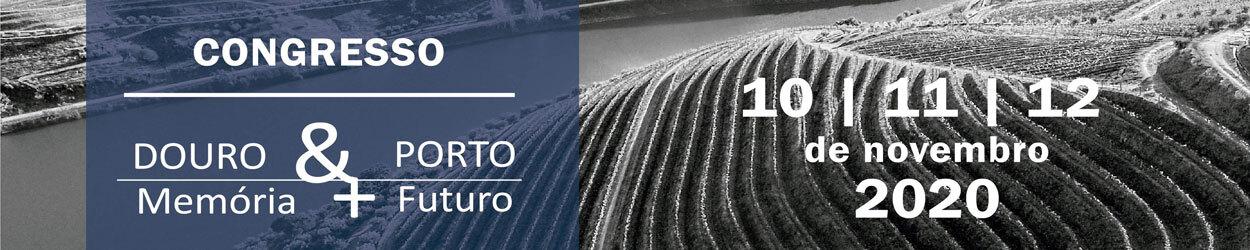 ABERTURA DO PERÍODO DE SUBMISSÃO DE COMUNICAÇÕES AO CONGRESSO DOURO & PORTO 2020 – MEMÓRIA COM FUTURO